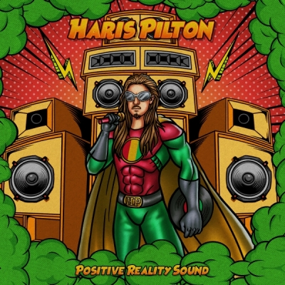 "Haris Pilton - ""Positive Reality Sound"""