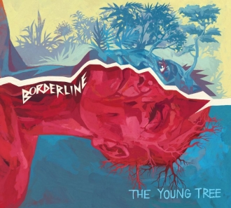 "The Young Tree - ""Borderline"""