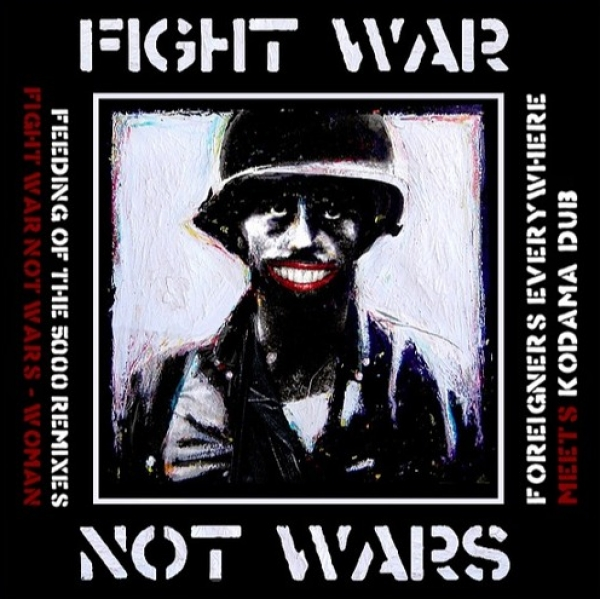 "Foreigners Everywhere meets Kodama Dub - ""Fight War Not Wars"" / ""Woman"""