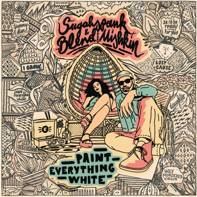 "Sugahspank & Blend Mishkin - ""Paint Everything White"""