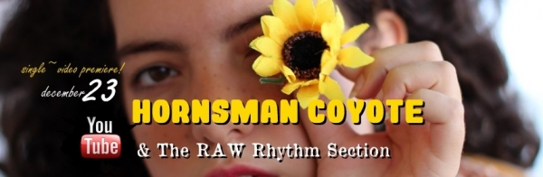 "Hornsman Coyote and The Raw Rhythm Section - ""Children of the millenium"""